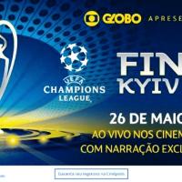 FINAL DA UEFA CHAMPIONS LEAGUE SERÁ EXIBIDA AO VIVO PELA CINÉPOLIS EM 24 COMPLEXOS DA REDE