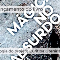 "Curitiba Literária lança antologia ""Mágica no Absurdo"""