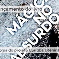 """Curitiba Literária lança antologia """"Mágica no Absurdo"""""""