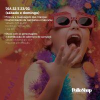 PolloShop Customização de máscaras, pintura de rosto, show de personagens vivos e fantasias são as atrações de Carnaval do PolloShop