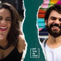 """""""Por Trás da Cena"""", podcast com curadoria de Maíra Lour e Gilmar Kaminski, revela os processos criativos do teatro"""