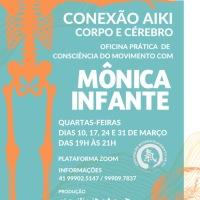 CONEXÃO AIKI – CORPO E CÉREBRO Oficina Prática (Virtual) de Consciência do Movimento com Mônica Infante